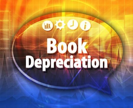 depreciation: Speech bubble dialog illustration of business term saying Book Depreciation
