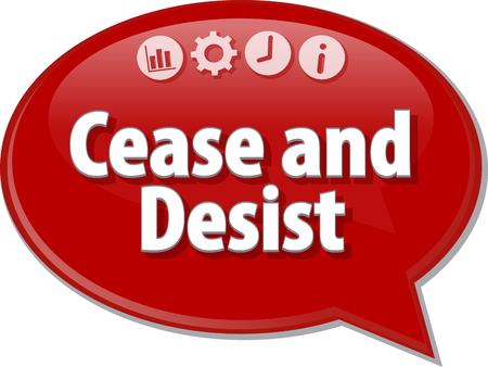 cease: Speech bubble dialog illustration of business term saying Cease and Desist Stock Photo