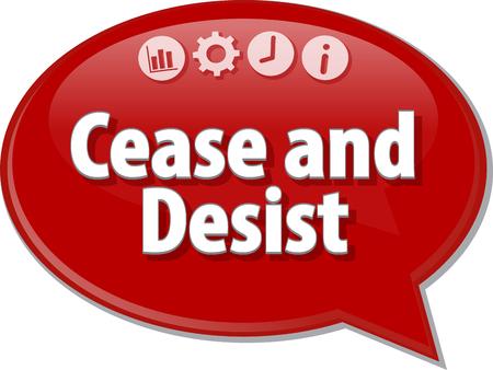 cease: Speech bubble dialog illustration of business term saying Cease and Desist Archivio Fotografico