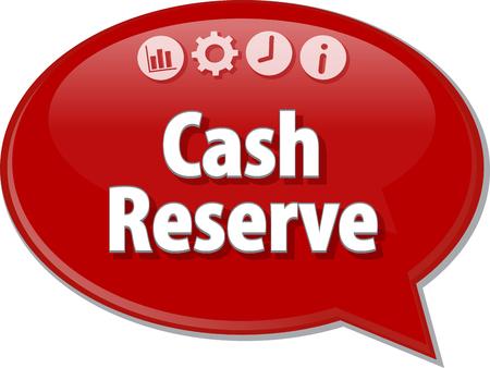 to cash: ilustración de diálogo burbuja del discurso del término de negocios diciendo al Fondo de Reserva