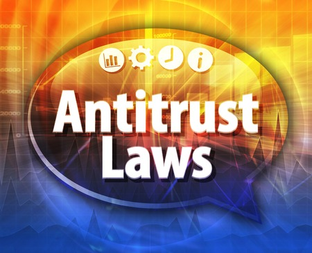 antitrust: Speech bubble dialog illustration of business term saying Antitrust Laws