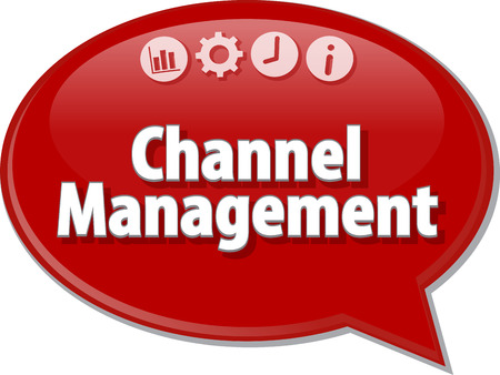 channel: Speech bubble dialog illustration of business term saying Channel Management