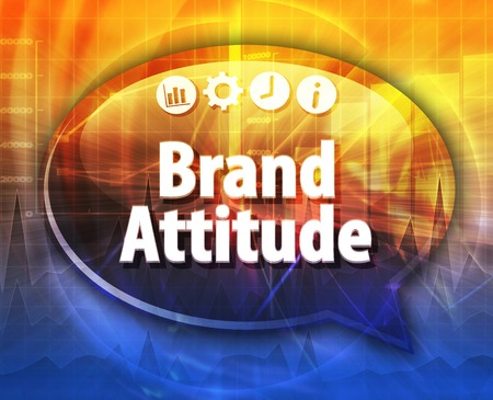 article marketing: Speech bubble dialog illustration of business term saying Brand Attitude Stock Photo
