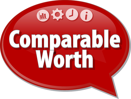 compensated: Speech bubble dialog illustration of business term saying Comparable Worth Stock Photo