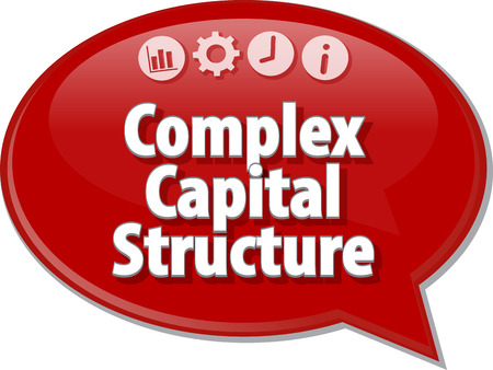 terminology: Speech bubble dialog illustration of business term saying Complex Capital Structure Stock Photo