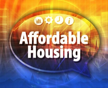 term: Affordable housing Business term speech bubble illustration Stock Photo