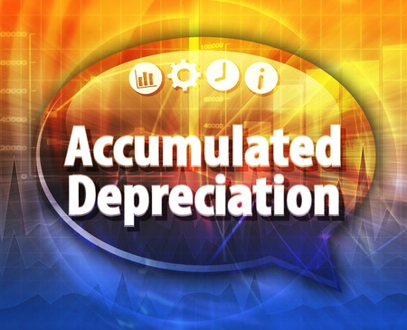 depreciation: Speech bubble dialog illustration of business term saying Accumulated depreciation