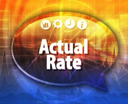 actual: Speech bubble dialog illustration of business term saying Actual rate Stock Photo
