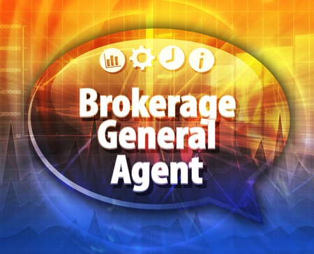 general insurance: Speech bubble dialog illustration of business term saying Brokerage General Agent
