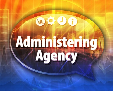 article marketing: Speech bubble dialog illustration of business term saying Administering Agency Stock Photo