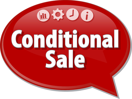 term: Speech bubble dialog illustration of business term saying Conditional Sale Stock Photo