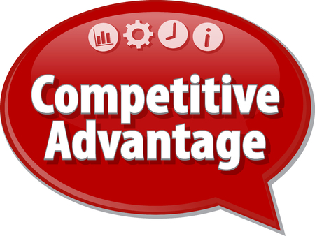 terminology: Speech bubble dialog illustration of business term saying Competitive Advantage