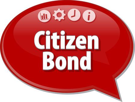 bond: Speech bubble dialog illustration of business term saying Citizen Bond Stock Photo