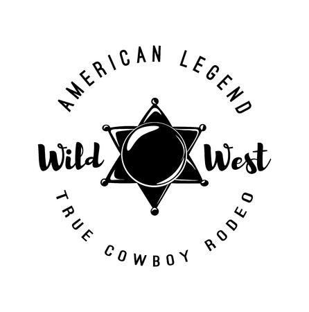 The Sheriff s Badge. American Legend. Wild West Label. Western Illustration. Vector Stock Vector - 67960397
