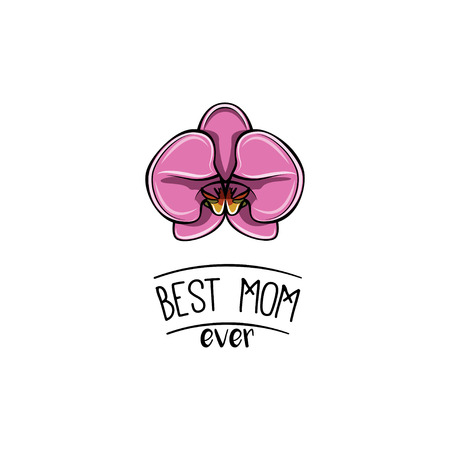 Best mom ever with orchid. Vector illustration isolated on white background. Illusztráció