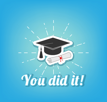 Black Graduation Cap with Degree in beams. You did it lettering. Vector illustration isolated on blue background.
