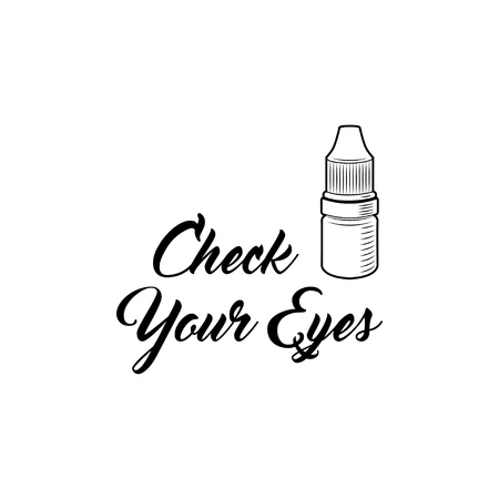 Eye Drop Bottle. Check your eyes inscription. Vector. Oculist logo label emblem.
