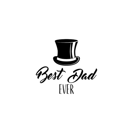 Top hat, Fathers day card, a top hat with text Best Dad ever vector illustration.