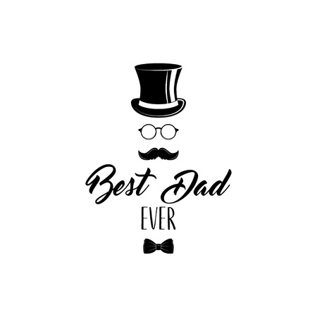 Father day. Top hat, bow tie, glasses, mustache. Best dad ever text. Vector Greeting card design Illustration