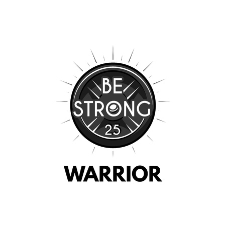 Disc barbell, gym and fitness icon. Warrior and be strong text vector illustration, sport badge. Illustration