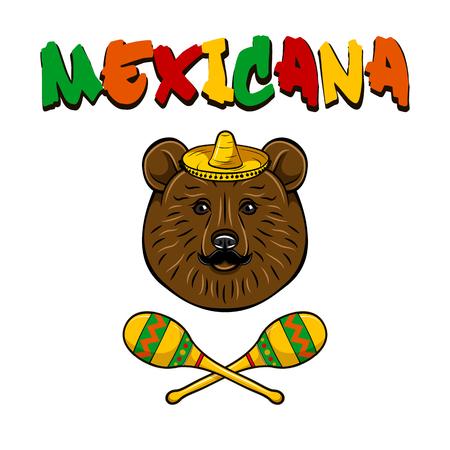 Bear portrait. Sombrero, Maracas and Mustache. Mexican bear with Mexicana text Vector illustration