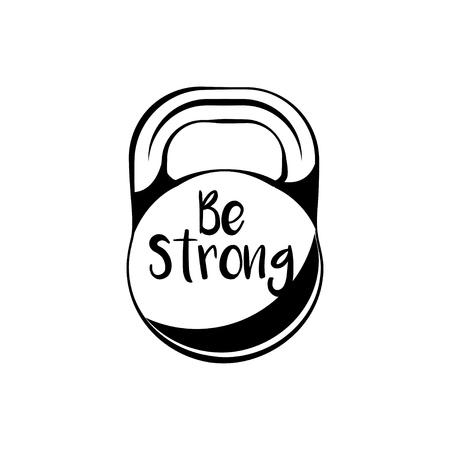Kettlebell icon, Sport symbol. Be strong inscription. Fitness badge. Vector illustration Illustration