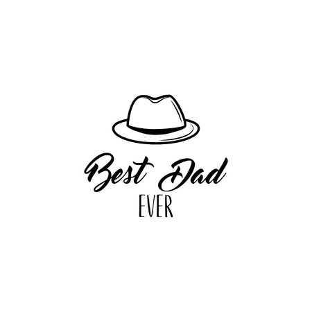 Fathers day card. Bowler hat icon. Dad greeting. Best dad ever text. Greeting card with vintage hat. Vector illustration