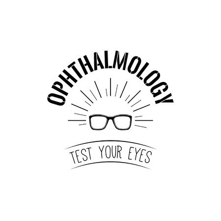 Glasses icon. Ophthalmology emblem badge. Eye clinic logo label. Test your eyes text. Vector illustration