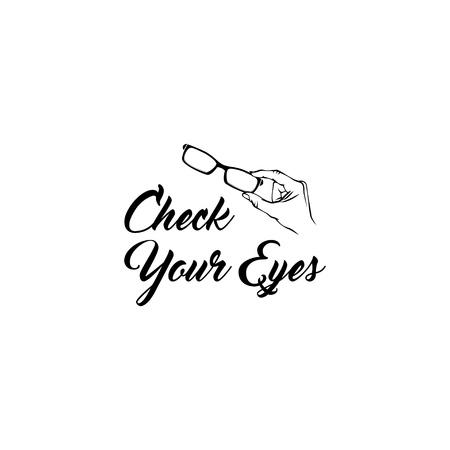 Glasses. Hand. Oculist emblem logo. Eyeglasses icon. Check your eyes text. Vector illustration Illustration