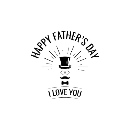 Hipster top hat, mustache. Father day greeting card. Bow tie, glasses. I live you, Happy Fathers day lettering. Fathers day vintage symbols. Vector illustration