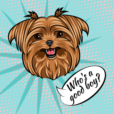 Yorkshire terrier portrait. Who is good boy lettering. Dog breed. Vector illustration