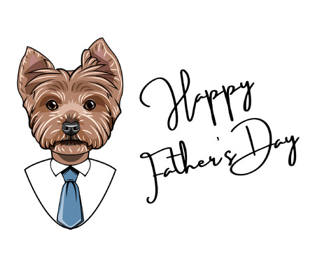 Yorkshire terrier dog. Happy Fathers day greeting card. White shirt, Blue necktie. Dad greeting. Vector illustration. Illustration