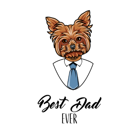 Yorkshire terrier dog. Fathers day greeting card. Best dad ever text. White shirt, Blue necktie. Dad greeting. Dog portrait. Yorkshire Terrier breed. Vector illustration.
