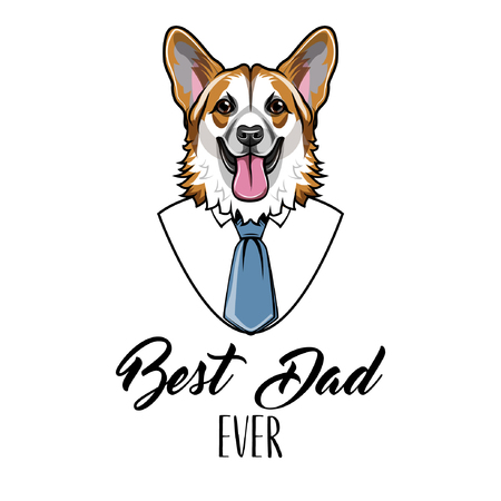 Welsh corgi. Fathers day holiday. Greeting card design. White shirt, blue necktie. Best dad ever lettering. Cute domestic corgi. Vector illustration.