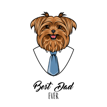 Yorkshire terrier. Fathers day card. White shirt, Blue necktir. Greeting card. Best dad ever text. Vector illustration. Illustration
