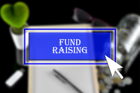 Business background with blue button, mouse icon and text written Fund Raising