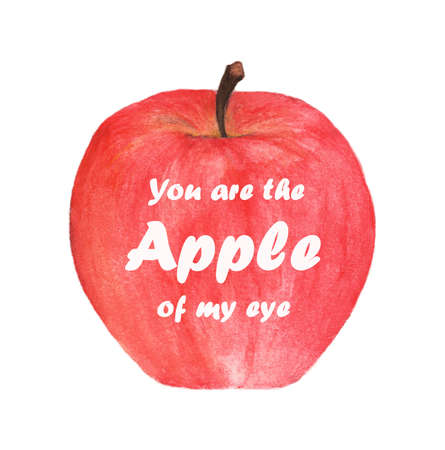 You are the apple of my eye - lettering in red apple. Watercolor illustration.