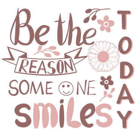 Vector hand lettering be the reason someone smiles today with pastel-colored decor