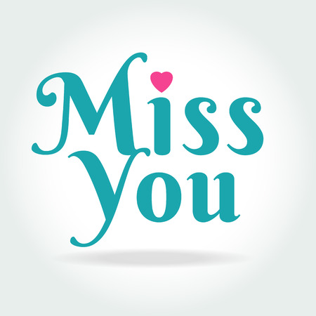 miss you: miss you hand lettering - handmade calligraphy on white background illustration