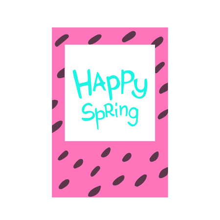 Spring inscription in a cartoon frame - Happy spring. Great for cards, textiles, posters and other design Ilustrace