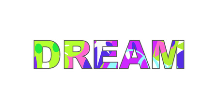 Dream - inspirational inscription with colored abstract fill. Great for cards, textiles, posters and other types of design. Vector illustration