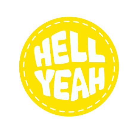 Lettering hell yeah. Isolated image for badge, sticker or patch. Vector illustration