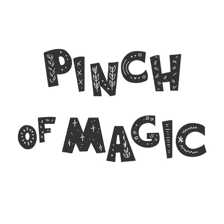 Pinch of Magic. Inscription executed in the cartoon style and decorated with primitive patterns. Good for children's and theme parties.
