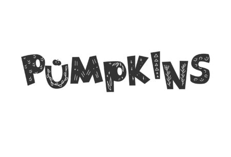Festive inscription for Halloween – pumpkins. Inscription executed in the cartoon style and decorated with primitive patterns.