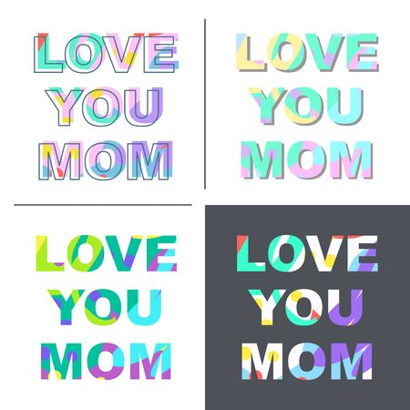 Love you mom - congratulations on mother's day. Phrase with a unique bright texture is suitable for creating a festive mood. Great for postcards, messages, printing, textiles, posters. Vector collection 스톡 콘텐츠 - 146047438
