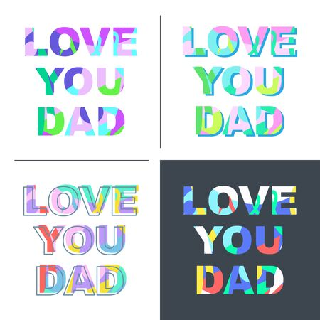 Love you dad - congratulations on mother's day. Phrase with a unique bright texture is suitable for creating a festive mood. Great for postcards, messages, printing, textiles, posters. Vector collection 스톡 콘텐츠 - 146047442