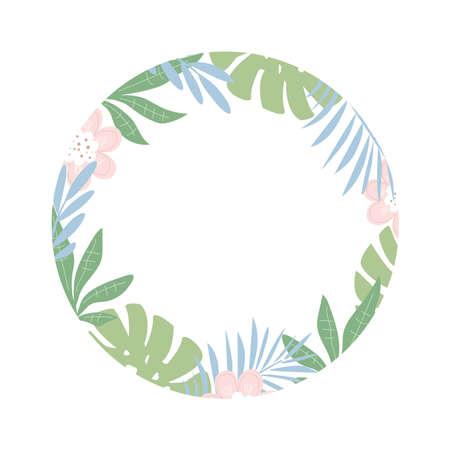 Round flower frame. Tropical leaves. Jungle theme. Flat design, vector illustration