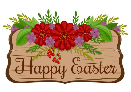 Easter ornament-flowers. Wooden board with greeting inscription - Happy Easter. Vector illustration. Wooden signboard with Easter message