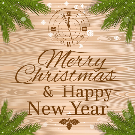 New Year design. Merry Christmas and Happy New Year. Greeting card with clock, holly and branches of spruce on a wooden background. Vector illustration Illustration