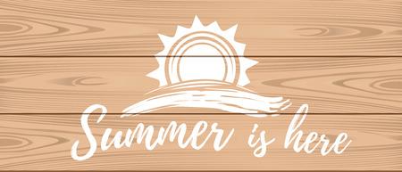 Summer lettering logo design on a wooden background. Hello summer. Summer is here. Vector illustration